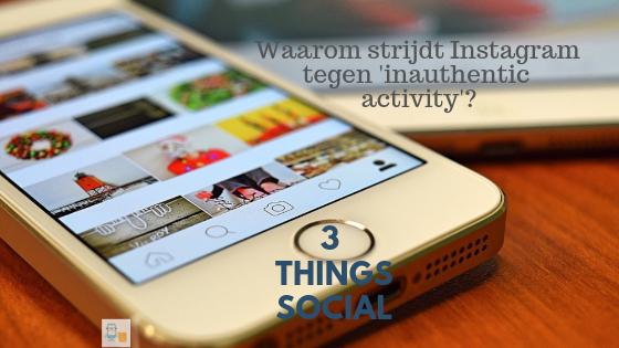 Waarom strijd Instagram tegen inauthentic activity?